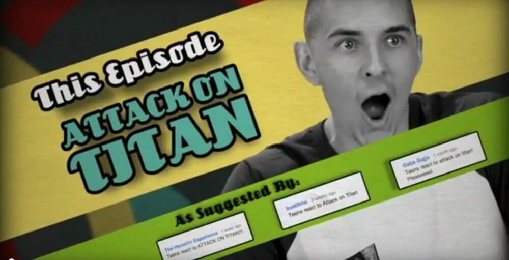 Randomness: Teens React To Attack on Titan, YouTube Gold Ensues