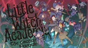Little Witch Academia Enchanted Parade Visual 001 - 20151215