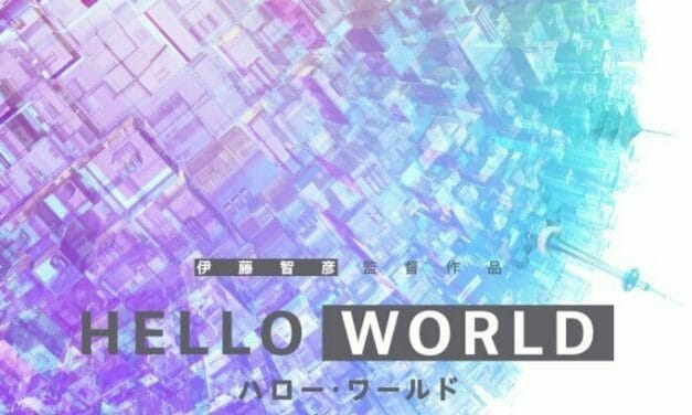 Hello World Film Gets Two Trailers, Visual, Theme Songs