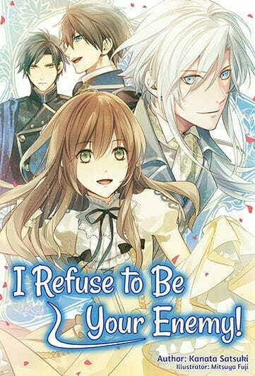 I Refuse to Be Your Enemy! Light Novel Volume 1 Cover